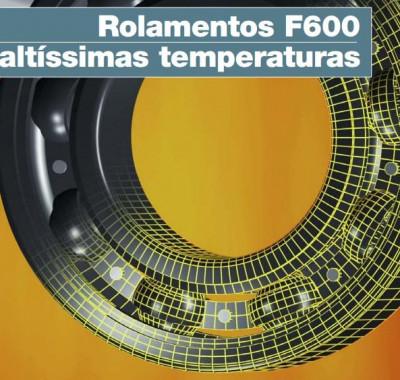 Rolamentos Série F600 até 350 graus